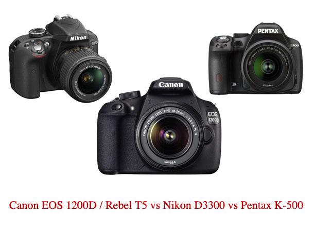 Canon_1200D_vs_Nikon_D3300_vs_Pentax_K500
